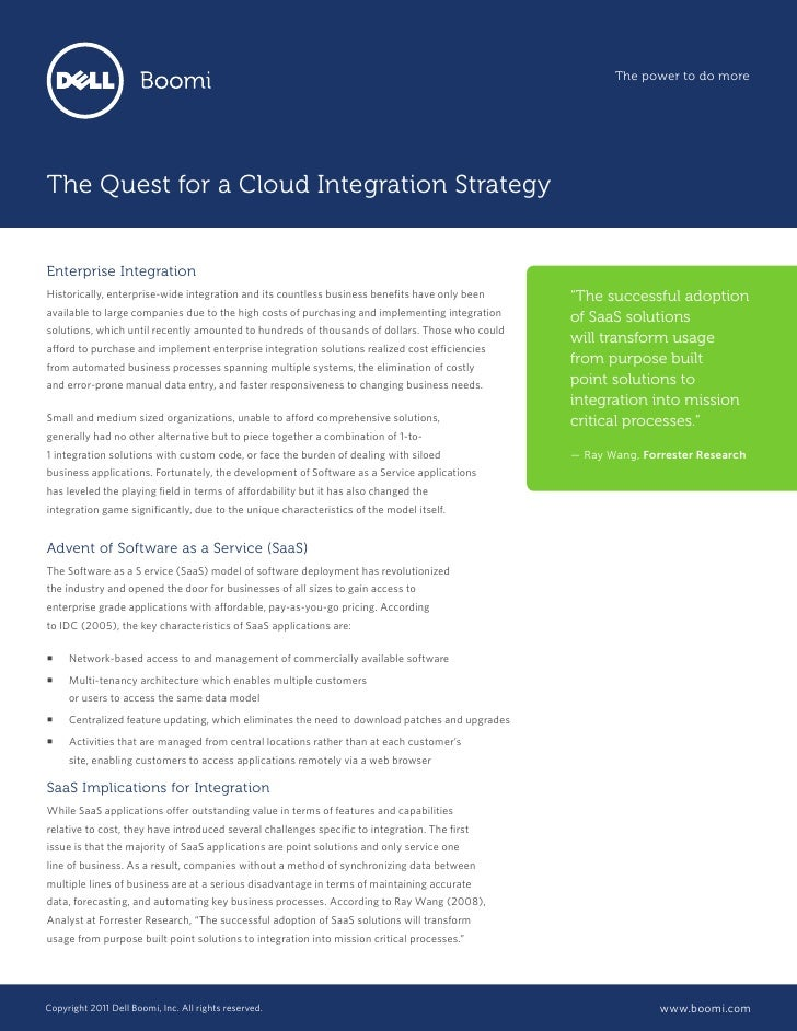 The power to do moreThe Quest for a Cloud Integration StrategyEnterprise IntegrationHistorically, enterprise-wide integrat...