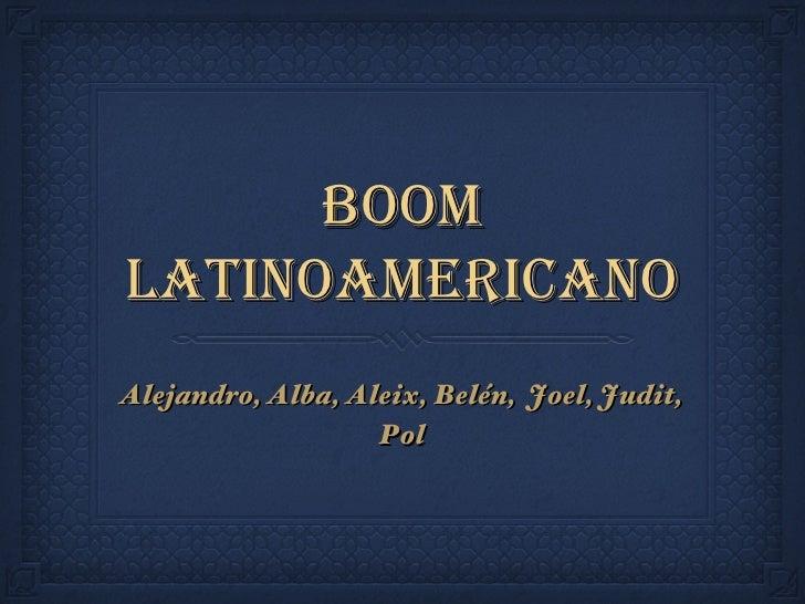 BoomLatinoamericanoAlejandro, Alba, Aleix, Belén, Joel, Judit,                   Pol
