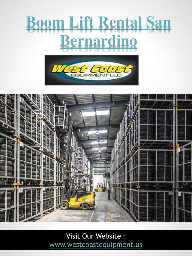 1 Boom Lift Rental San Bernardino Visit Our Website : www.westcoastequipment.us