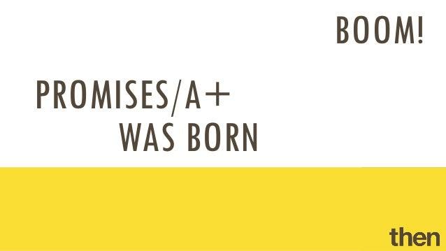 PROMISES/A+WAS BORNBOOM!