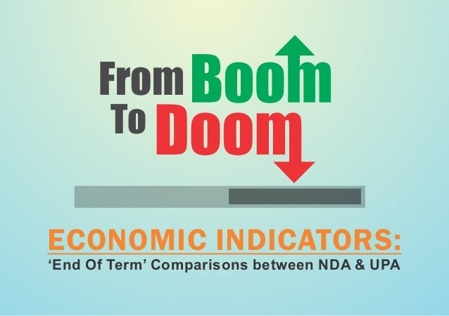 From To ECONOMIC INDICATORS: 'End Of Term' Comparisons between NDA & UPA