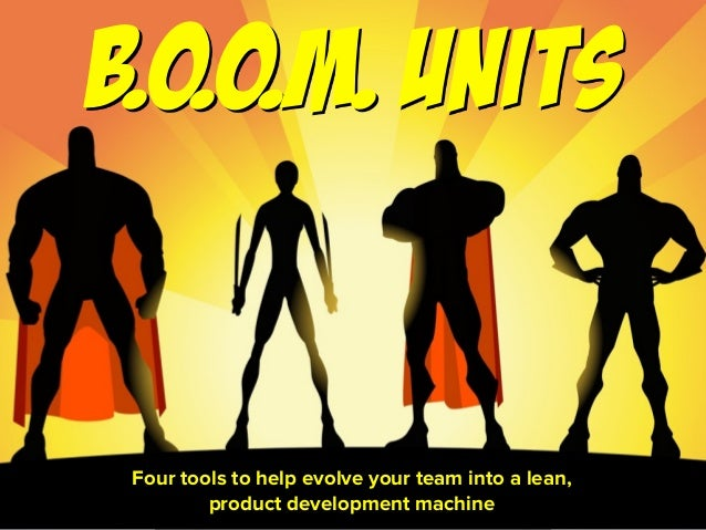 "From ""B.O.O.M. Units: Four steps to evolve your team into a lean, product development machine"" by Austin Govella, Sep 2015..."
