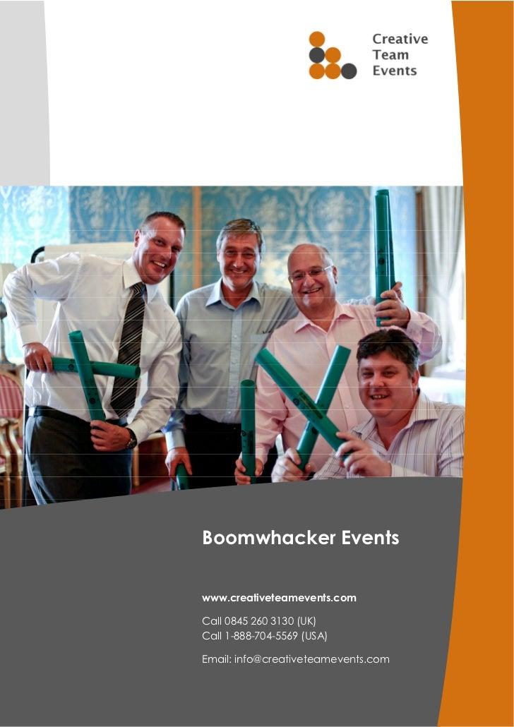 Boomwhacker Eventswww.creativeteamevents.comCall 0845 260 3130 (UK)Call 1-888-704-5569 (USA)Email: info@creativeteamevents...