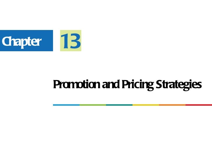 Chapter    13          Promotion and Pricing Strategies