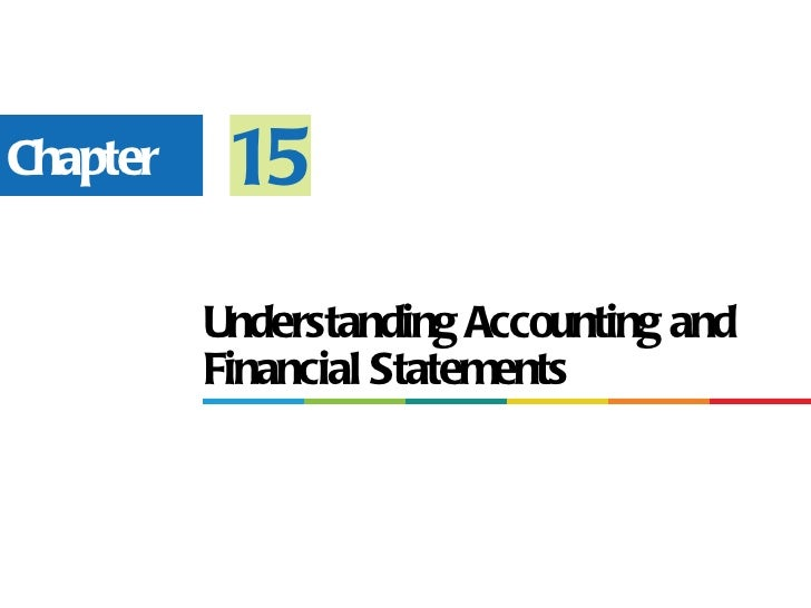 Chapter    15          Understanding Accounting and          Financial Statements