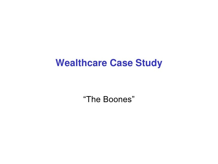 "Wealthcare Case Study<br />""The Boones""<br />"