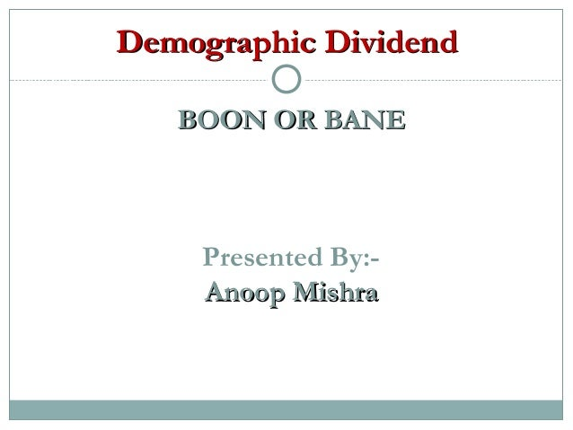over population is boon or bane for india Read the pros and cons of the debate is the growing population of india a boon or a bane.