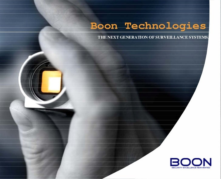 Boon Technologies THE NEXT GENERATION OF SURVEILLANCE SYSTEMS.