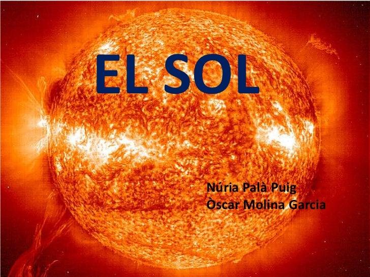 EL SOL<br />Núria Palà Puig<br />Òscar Molina Garcia<br />