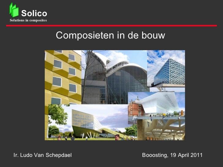 Composieten in de bouw Ir. Ludo Van Schepdael   Booosting, 19 April 2011