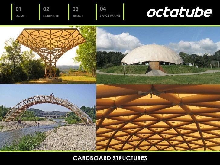 Design & Build CARDBOARD STRUCTURES 01 DOME 02 SCULPTURE 03 BRIDGE 04 SPACE FRAME