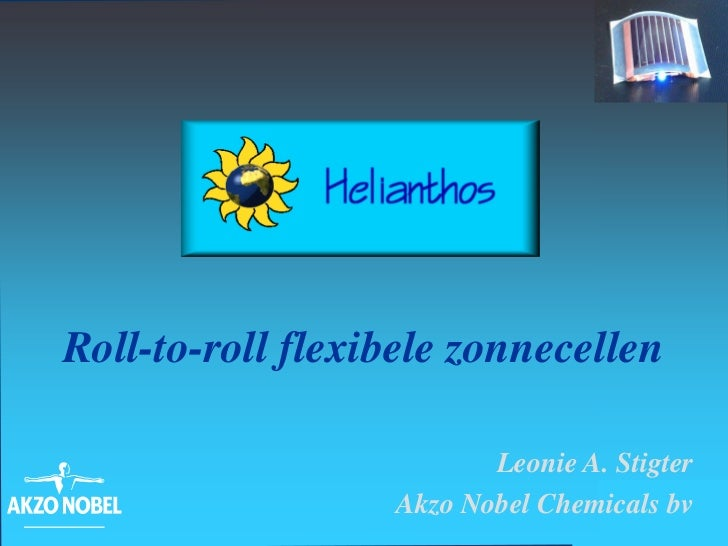 Roll-to-roll flexibele zonnecellen                             Leonie A. Stigter                      Akzo Nobel Chemicals...