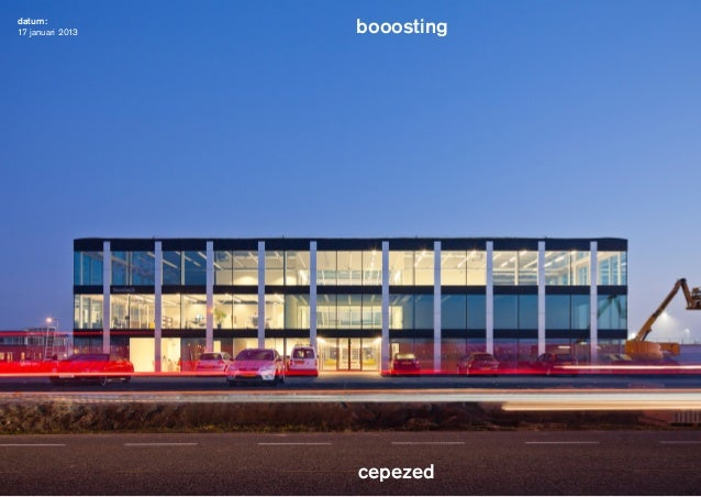 datum:17 januari 2013   booosting                  cepezed