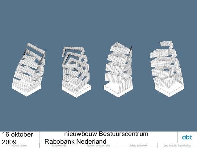 16 oktober                  nieuwbouw Bestuurscentrum2009   constructies                  Rabobank Nederland              ...