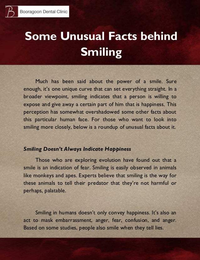 Some Unusual Facts behind Smiling Much has been said about the power of a smile. Sure enough, it's one unique curve that c...