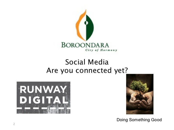 Social Media    Are you connected yet?                      Doing Something Good2