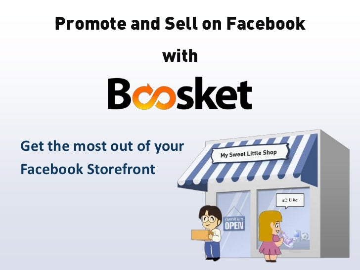 Promote and Sell on Facebook                    withGet the most out of yourFacebook Storefront