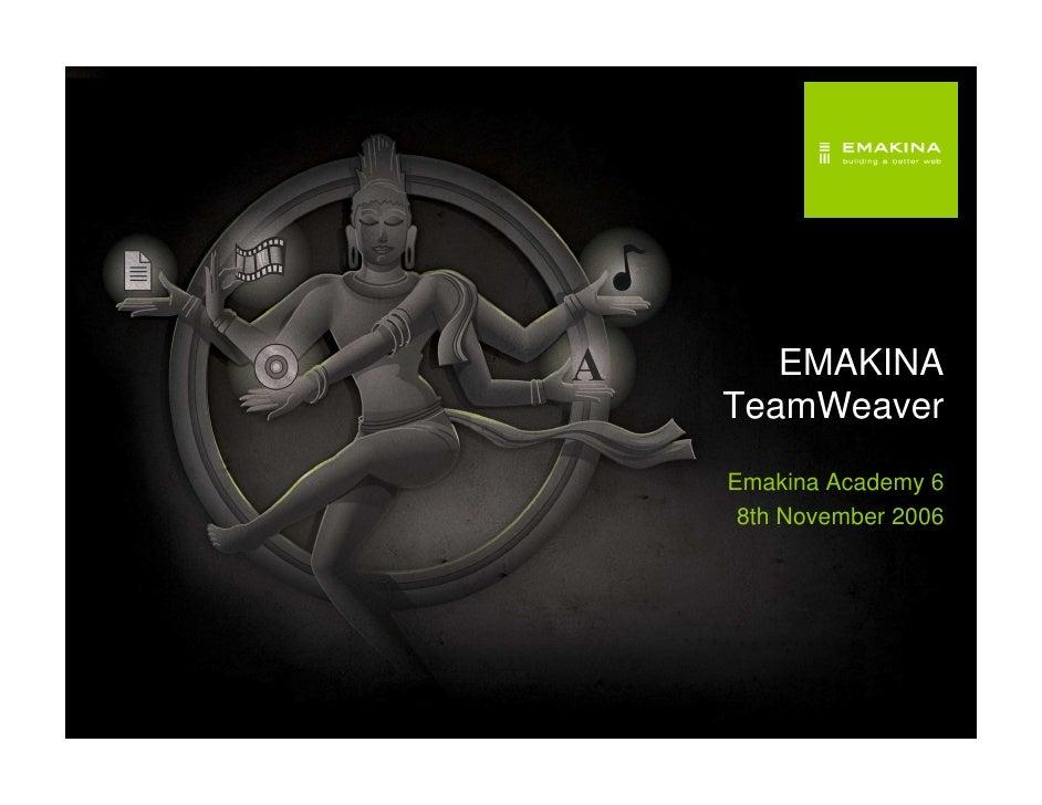 EMAKINA TeamWeaver Emakina Academy 6  8th November 2006