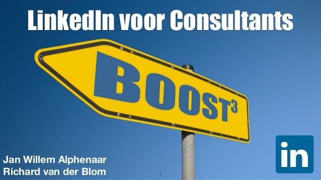 !1 LinkedIn voor Consultants Jan Willem Alphenaar Richard van der Blom