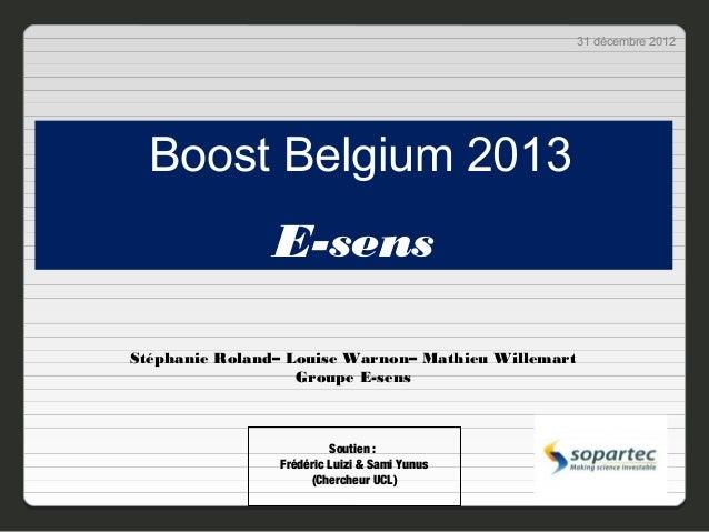 31 décembre 2012  Boost Belgium 2013                E-sensStéphanie Roland– Louise Warnon– Mathieu Willemart              ...