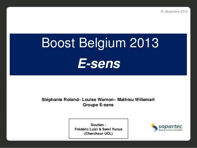 31 décembre 2012Boost Belgium 2013               E-sensStéphanie Roland– Louise Warnon– Mathieu Willemart                 ...