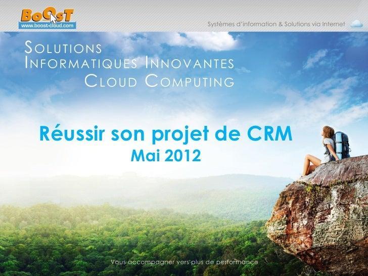 Réussir son projet de CRM         Mai 2012