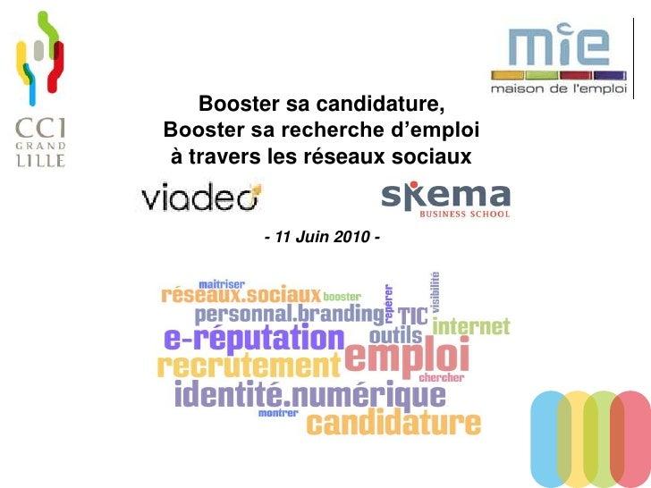 Booster sa candidature,Booster sa recherche d'emploià travers les réseaux sociaux         - 11 Juin 2010 -