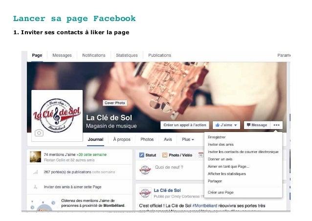 Lancer sa page Facebook 1. Inviter ses contacts à liker la page