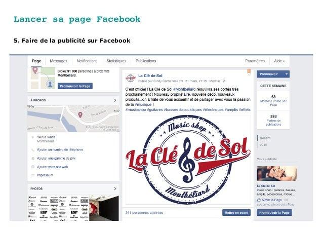 Lancer sa page Facebook 5. Faire de la publicité sur Facebook