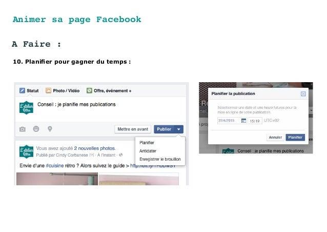 Animer sa page Facebook A Faire : 10. Planifier pour gagner du temps :