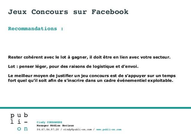 Cindy CORBANESE Manager Médias Sociaux 06.67.84.97.20 / cindy@publi-on.com / www.publi-on.com CONCLUSION Pour développer s...