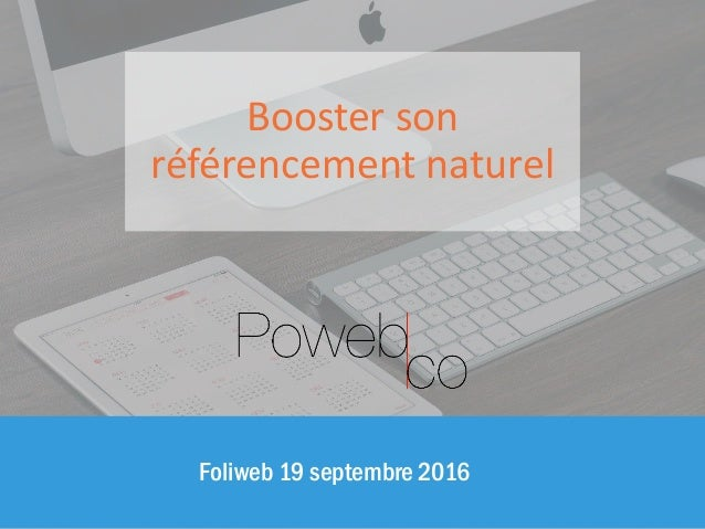 Foliweb 19 septembre 2016 Booster son référencement naturel