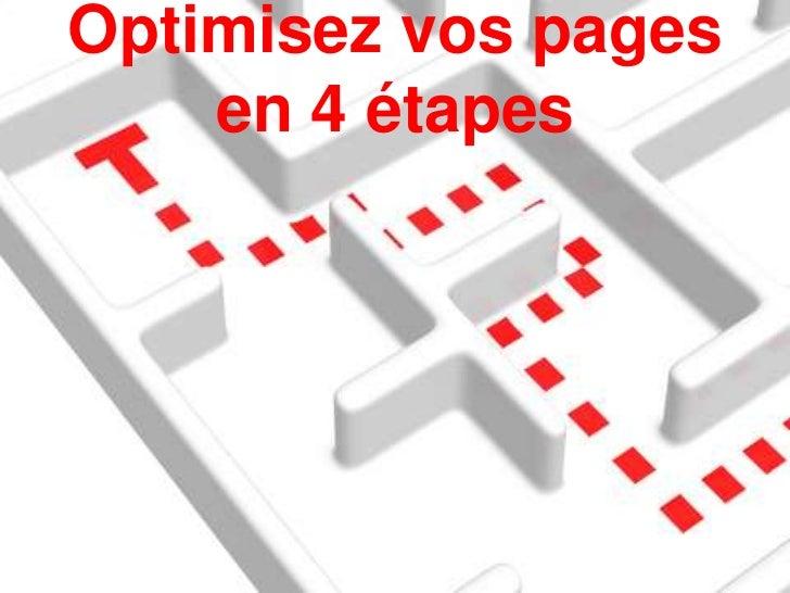 Optimisez vos pages    en 4 étapes
