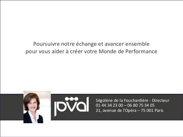 21, avenue de l'Opéra – 75 001 Paris Poursuivre notre échange et avancer ensemble pour vous aider à créer votre Monde de P...