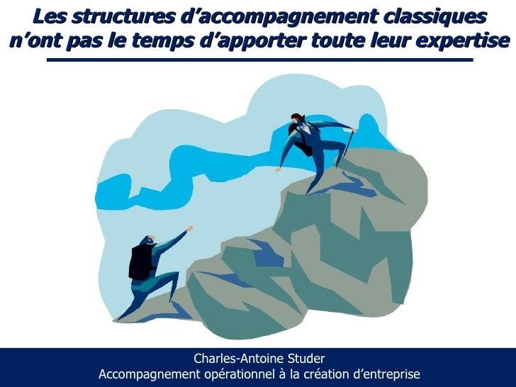 Les structures d'accompagnement classiques n'ont pas le temps d'apporter toute leur expertise