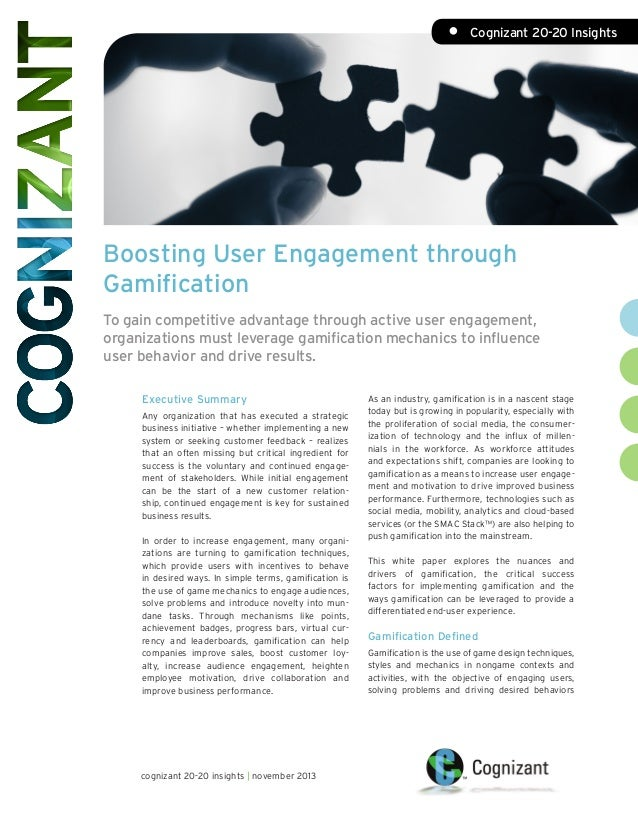 • Cognizant 20-20 Insights  Boosting User Engagement through Gamification To gain competitive advantage through active us...