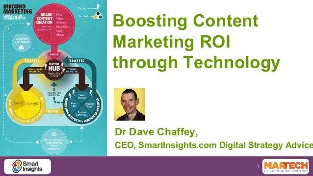 1 Boosting Content Marketing ROI through Technology Dr Dave Chaffey, CEO, SmartInsights.com Digital Strategy Advice