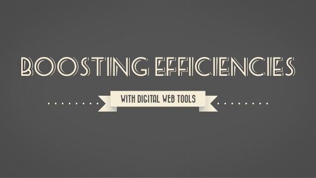 Boosting Efficiencies WITH DIGITAL WEB TOOLS