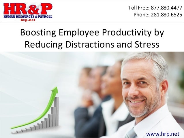 Toll Free: 877.880.4477                          Phone: 281.880.6525Boosting Employee Productivity by Reducing Distraction...