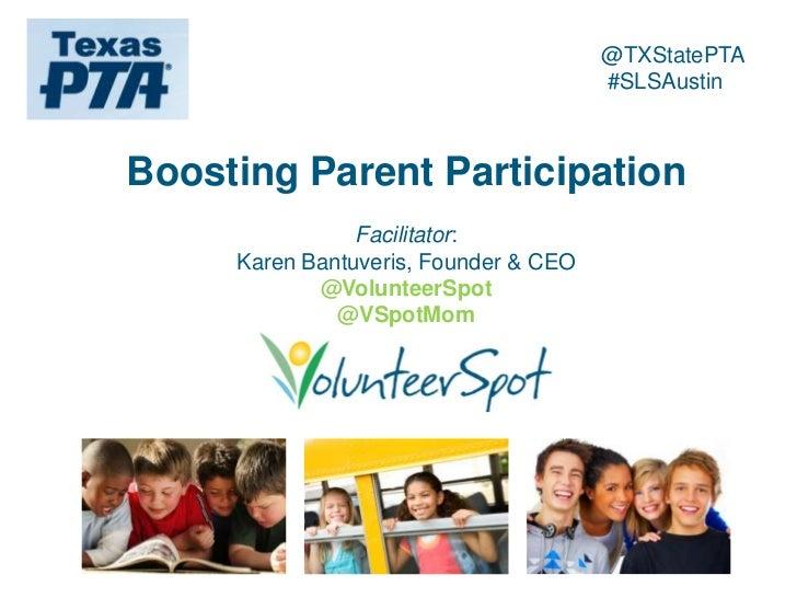 @TXStatePTA                                       #SLSAustinBoosting Parent Participation                Facilitator:     ...