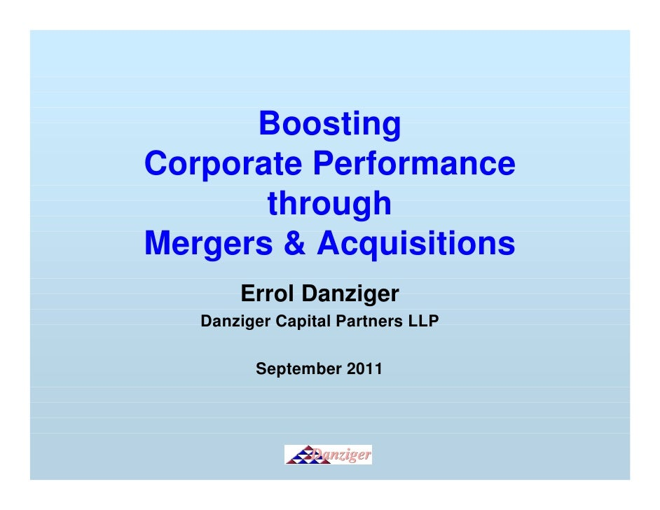 BoostingCorporate Performance       throughMergers & Acquisitions       Errol Danziger   Danziger Capital Partners LLP    ...