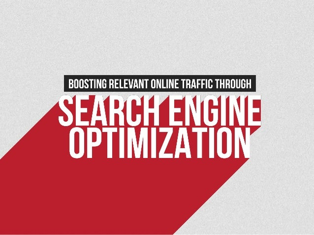 Boosting Relevant Online Traffic through Search Engine Optimization slideshare - 웹