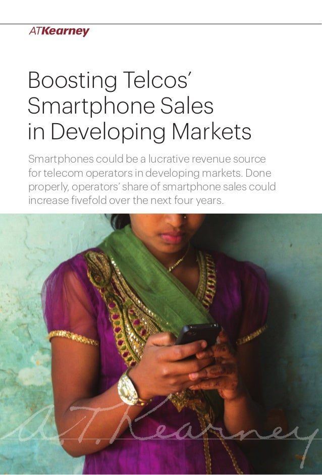 Boosting Telcos' Smartphone Sales in Developing Markets Smartphones could be a lucrative revenue source for telecom operat...