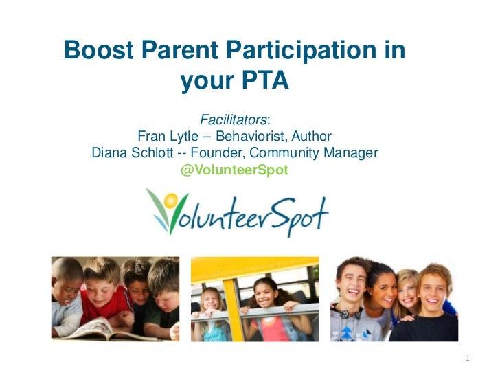 Boost Parent Participation in         your PTA                    Facilitators:         Fran Lytle -- Behaviorist, Author ...