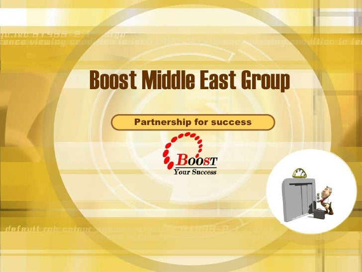 Boost Middle East Group      Partnership for success