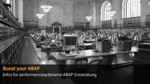 Boost your ABAP Infos für performanceoptimierte ABAP Entwicklung