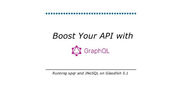 Boost Your API with Running spqr and JNoSQL on Glassfish 5.1