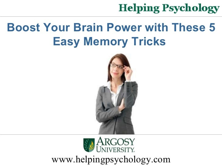 www.helpingpsychology.com Boost Your Brain Power with These 5 Easy Memory Tricks