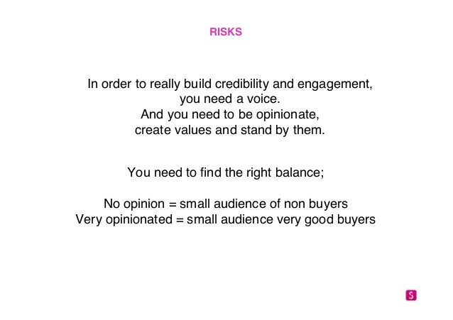 """RISKS!  In order to really build credibility and engagement, """"  you need a voice.""""  And you need to be opinionate, """"  crea..."""