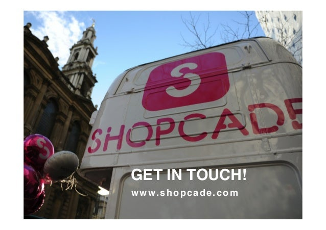 """GET IN TOUCH!!  www.shopcade.com!  """""""